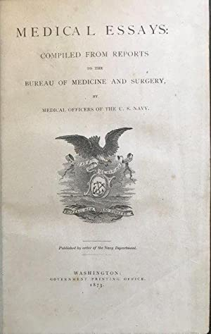 Medical Essays: Compiled from Reports to the Bureau of Medicine and Surgery by Medical Officers of ...
