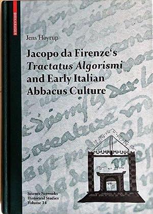 Jacopo da Firenze's Tractatus Algorismi and Early Italian Abbacus Culture.: HOYRUP, Jens (1943...