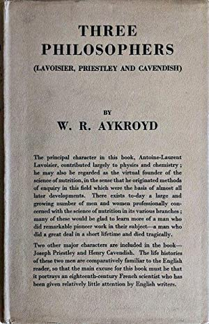 Three Philosophers (Lavoisier, Priestley and Cavendish).: AYKROYD, Wallace Ruddell.