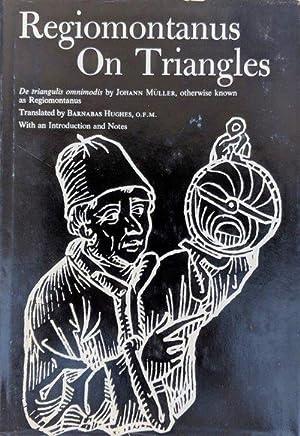 Regiomontanus on Triangles: De Triangulis Omnimodis by: MULLER, Johann [alias