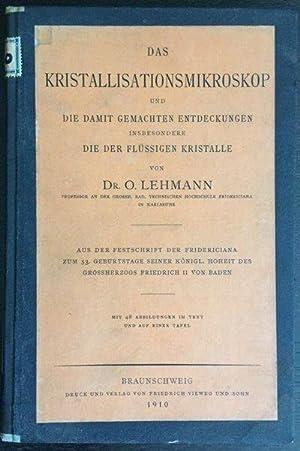 Das Kristallisationsmikroskop und die Damit Gemachten Entdeckungen insbesondere die der Flussigen ...