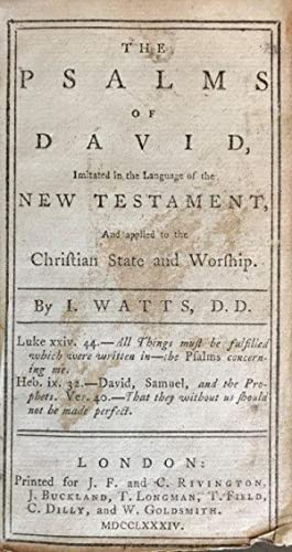 The Psalms of David, Imitated in the language of the New Testament, and applied to the Christian ...