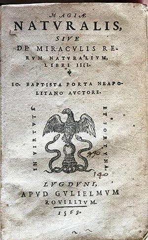Magiae Naturalis, sive de Miraculis Rerum Naturalium,: PORTA, Giambattista della