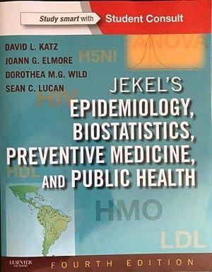 Jekel's epidemiology, biostatistics, preventive medicine, and public: David L. Katz;
