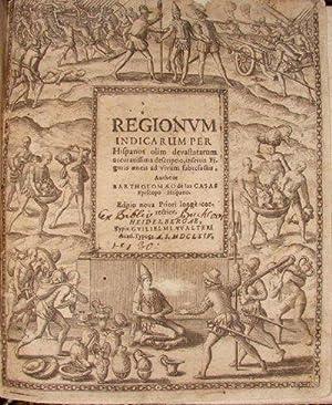 Regionum Indicarum per Hispanos Olim Devastatarum Aceuratissima: BARTOLOME DE LAS