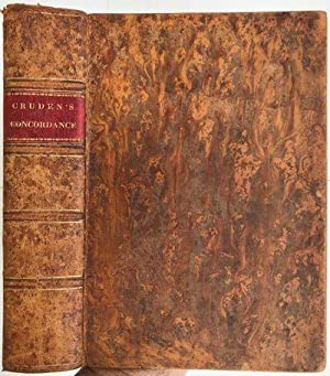 A complete concordance to the Holy Scriptures: CRUDEN, Alexander (M.A.).