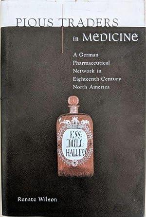 Pious Traders in Medicine; A German Pharmaceutical: WILSON, Renate (1930-2008).