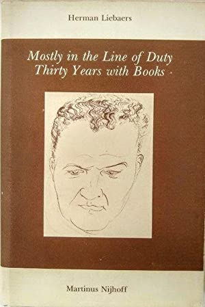 Mostly in the Line of Duty: Thirty: LIEBAERS, Herman.