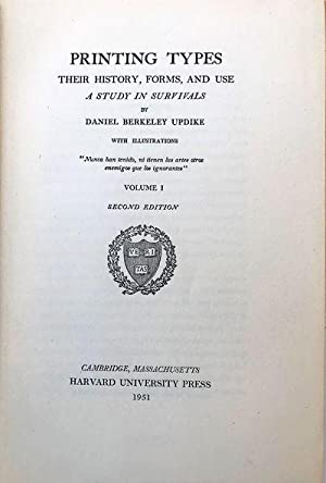 Printing Types: Their History, Form, and Use: UPDIKE, Daniel Berkeley