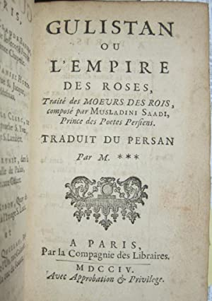 Gulistan ou l'Empire des roses.: SAADI (Musladini).
