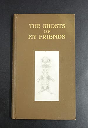 The Ghosts of my friends.: HENLAND (Cecil).