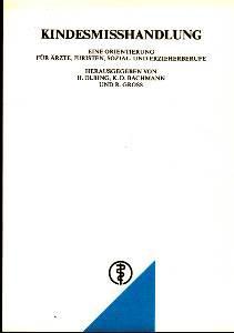 Kindesmisshandlung. Eine Orientierung für Ärzte, Juristen, Sozial-: Olbing, Hermann (Hrsg.),