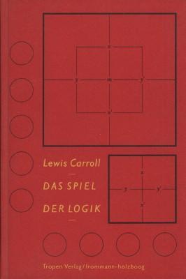 Das Spiel der Logik.: Carroll, Lewis: