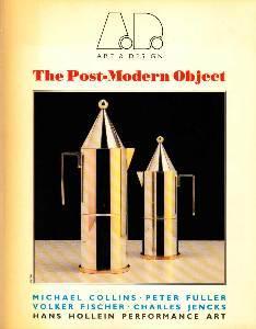 The Post-Modern Object. Michael Collins - Peter: Art & Design: