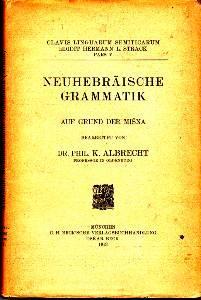 Neuhebräische Grammatik auf Grund der Misna.: Albrecht, Karl: