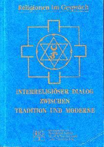 Interreligiöser Dialog zwischen Tradition und Moderne. Religionen: Kirste, Reinhard (Hrsg.),