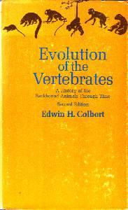 Colberts Evolution of the Vertebrates A History of the Backboned Animals Through Time