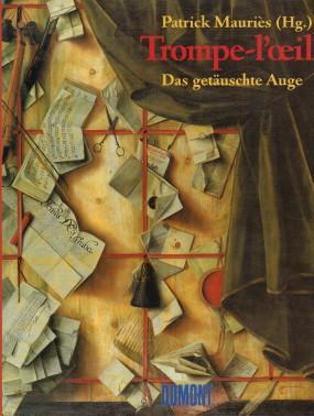 Trompe-l`oeil. Das getäuschte Auge.: Mauriès, Patrick (Hrsg.):