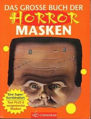 Das grosse Buch der Horror-Masken. Eine Super-Kombination: Miles, Elizabeth und