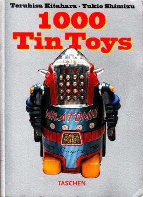 1000 Tin Toys.: Kitahara, Teruhisa (Hrsg.)