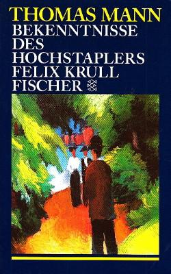 Bekenntnisse des Hochstaplers Felix Krull. Der Memoiren: Mann, Thomas: