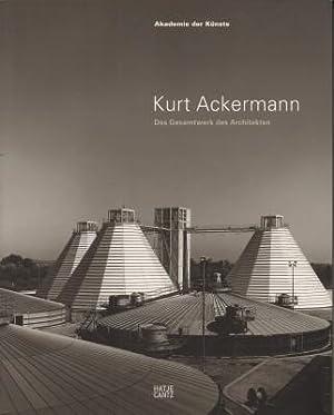 Kurt Ackermann. Das Gesamtwerk des Architekten.: Schirren, Matthias (Hrsg.):