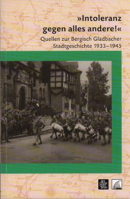 "Intoleranz gegen alles andere!"" Quellen zur Bergisch: Dziak-Mahler, Myrle (Hrsg.),"