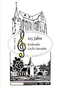 125 Jahre Kirchenchor Cäcilia Dürscheid 1879 -: Kirchenchor Cäcilia Dürscheid: