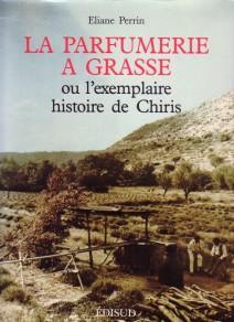 La Parfumerie A Grasse ou l exemplaire: Perrin, Eliane: