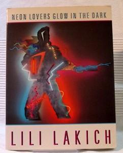 Neon Lovers Glow in the Dark.: Lakich, Lili: