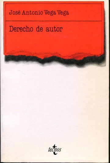 DERECHO DE AUTOR. - VEGA VEGA José Antonio.