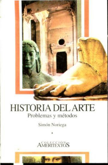 HISTORIA DEL ARTE. PROBLEMAS Y METODOS. - NORIEGA Simón.
