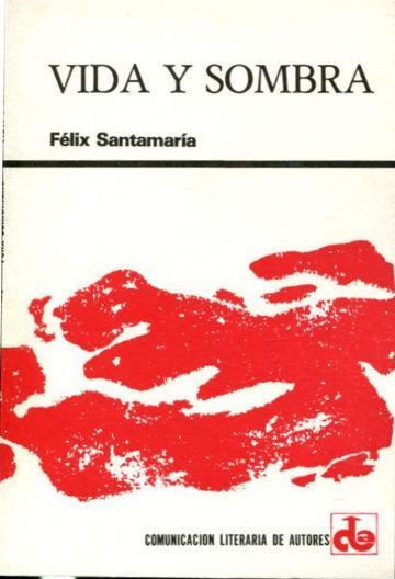 VIDA Y SOMBRA. - SANTAMARIA Felix.