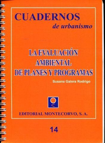 CUADERNOS DE URBANISMO. 14: LA EVALUACION AMBIENTAL DE PLANES Y PROGRAMAS. - GALERA RODRIGO Susana-