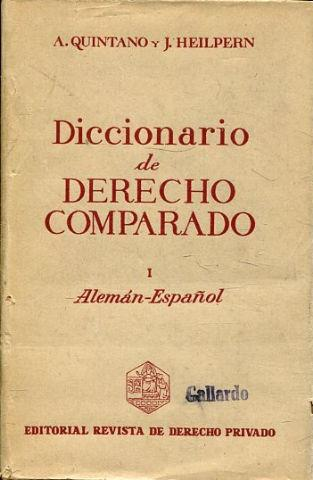 DICCIONARIO DE DERECHO COMPARADO. I: ALEMAN ESPAÑOL.: QUINTANO RIPOLLES/HEILPERN, Antonio/...