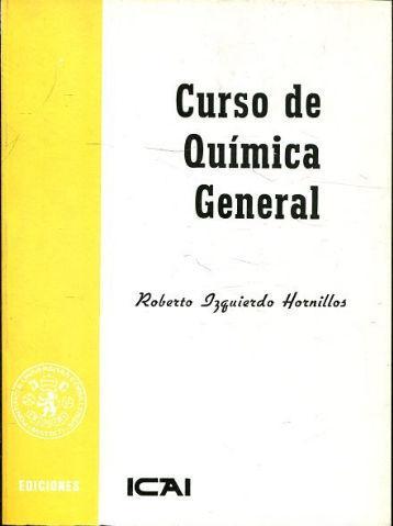CURSO DE QUIMICA GENERAL. - IZQUIERDO HORNILLOS, Roberto.