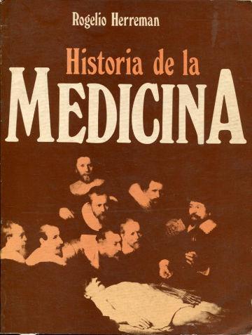 HISTORIA DE LA MEDICINA.: HERREMAN, Rogelio.