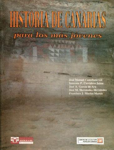 HISTORIA DE CANARIAS PARA LOS MAS JOVENES. - CASTELLANO GIL, Jose Manuel (et alii).