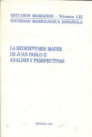 LA REDEMPTORIS MATER DE JUAN PABLO II: ANALISIS Y PERSPECTIVAS.
