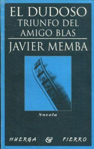 EL DUDOSO TRIUNFO DEL AMIGO BLAS. - MEMBA, Javier.