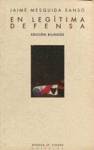 EN LEGITIMA DEFENSA. EDICION BILINGÜE. - MESQUIDA SANSO Jaime.