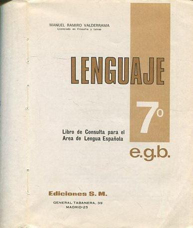 LENGUAJE 7º. LIBRO DE CONSULTA PARA ELL AREA DE LENGUA ESPAÑOLA. - RAMIRO VALDERRAMA, Manuel.