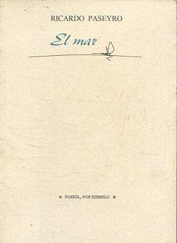 EL MAR. - PASEYRO, Ricardo.