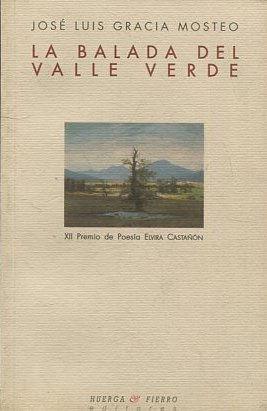 LA BALADA DEL VALLE VERDE. - GRACIA MOSTEO Jose Luis.