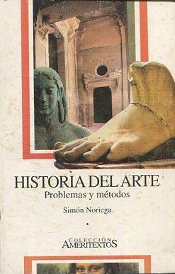 HISTORIA DEL ARTE. PROBLEMAS Y METODOS. - NORIEGA Simon.