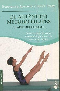 EL AUTENTICO METODO PILATES. EL ARTE DEL CONTROL. - APARICIO/PEREZ Esperanza/Javier.