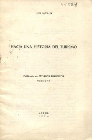 HACIA UNA HISTORIA DEL TURISMO.: LAVAUR, Luis.