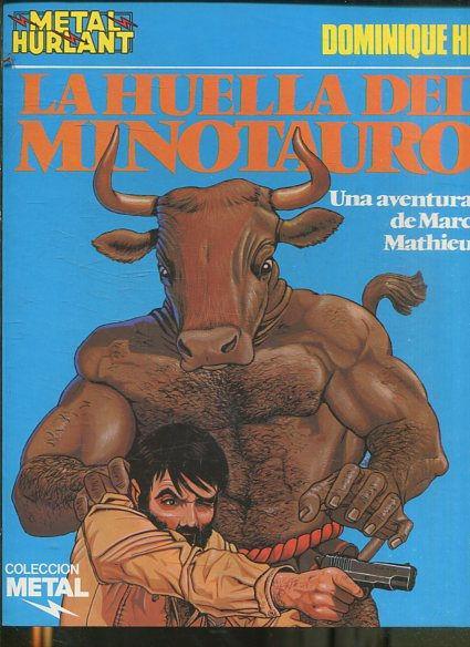 LA HUELLA DEL MINOTAURO UNA AVENTURA DE MARC MATHIEU COLECCION METAL HURLANT, Nº 15 - DOMINIQUE HE. - DOMINIQUE HE.