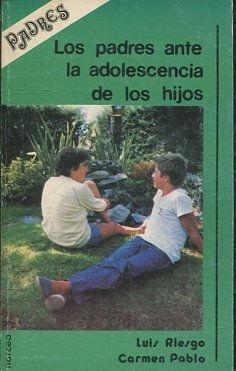 LOS PADRES ANTE LA ADOLESCENCIA DE LOS HIJOS. - RIESGO/ PABLO, Luis/ Carmen.