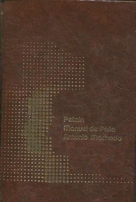 LOS REVOLUCIONARIOS DEL SIGLO XX. PETAIN. MANUEL DE FALLA. ANTONIO MACHADO. - CASTRO RUIZ/ MARCOS/ SORIANO, Ernesto/ Eduardo / Mercedes.